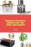 Oprah's Favorite Things for the Chef and Baker 2018